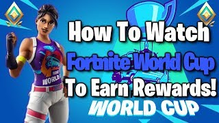 How To Watch the Fortnite World Cup & Earn Exclusive Rewards (World Cup Finals Live)