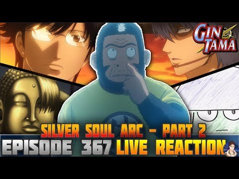 Gintama: Silver Soul Arc (Episode 367) LIVE REACTION - UNTIL NEXT TIME!!