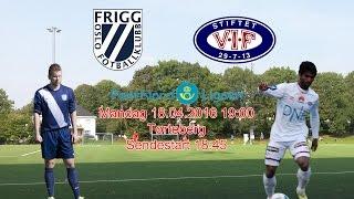 Frigg vs Vaalerenga 2 full match