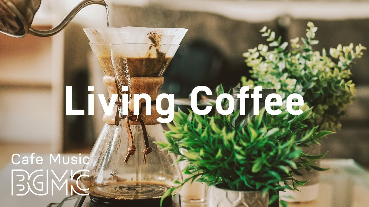 Living Coffee: Smooth Jazz Radio — Relaxing Jazz & Sweet Bossa Nova for Calm at Home
