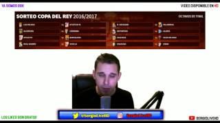 RESULTADO DEL SORTEO 1/8 OCTAVOS DE FINAL COPA DEL REY 2016-17