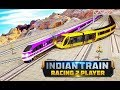 Indian Train Racing Games 3D -2 Player  Android Gameplay 2018  | Droidnation