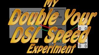 Double Your DSL Speed Experiment