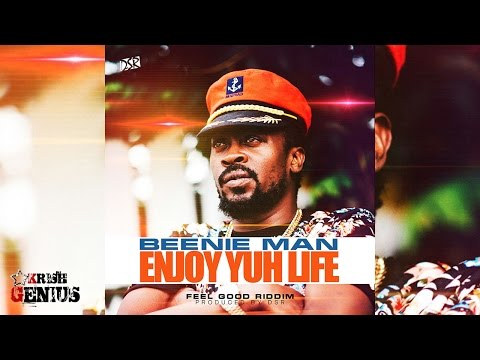 Beenie Man - Enjoy Yuh Life [Feel Good Riddim] November 2016