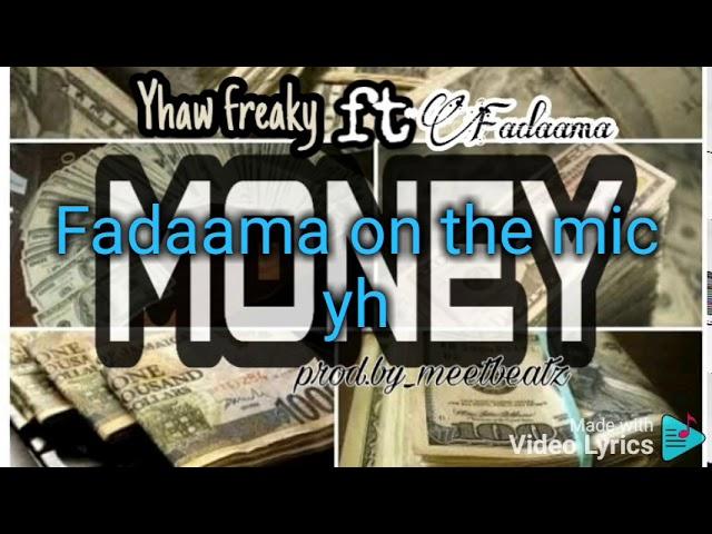 yhaw freaky ft fadaama money (official lyrics video)