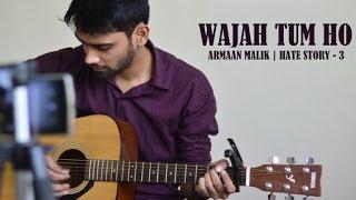 Wajah Tum Ho | Armaan Malik | Hate Story 3 | Acoustic Cover By Aaditya Hardenia