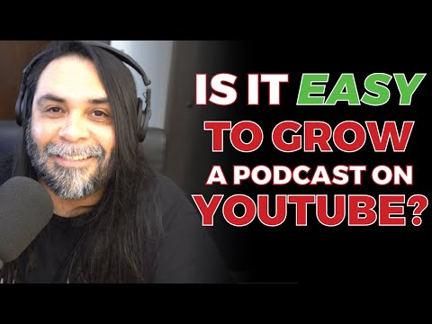 Is It Easy To Grow A Podcast On YouTube?