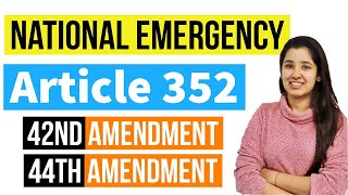 Article 352 National Emergency | 42nd and 44th Amendment of Indian Constitution