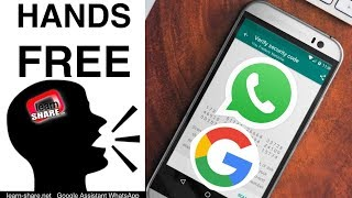 Send WhatsApp Voice Messages Using Google Assistant (Voice to Text message)