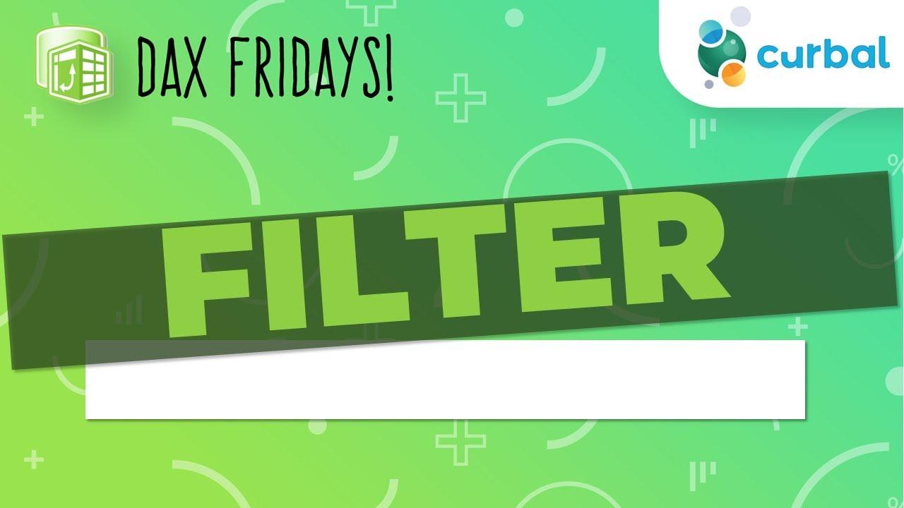 DAX Fridays! #6: FILTER