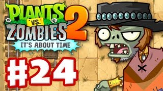 Plants vs. Zombies 2: It's About Time - Gameplay Walkthrough Part 24 - Wild West (iOS)