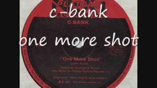 c- bank - one more shot