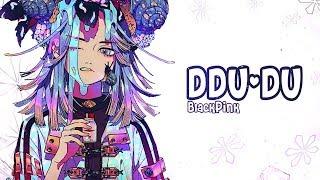 Cover images Nightcore - DDU-DU DDU-DU (English version) - (Lyrics)