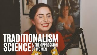 Traditionalism, Science and the Oppression of Women
