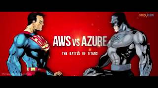 AWS vs Azure - The Battle Of The Titans | AWS vs Azure Comparison | Azure vs AWS | Simplilearn