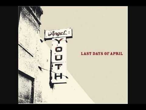 Last Days of April - From Here to Anywhere