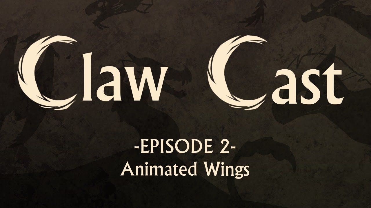 Claw Cast   #2   Animated Wings
