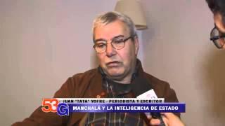 Video: Juan Bautista Yofre en 53g - Manchalá y la inteligencia de estado