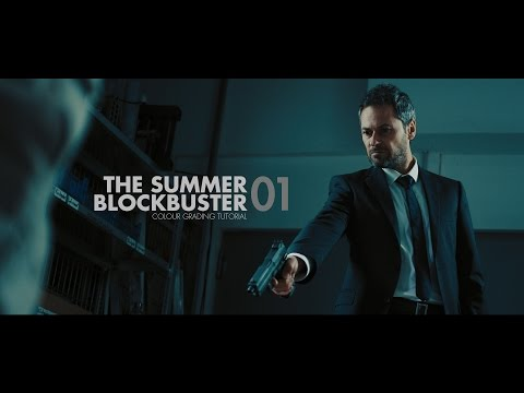 The Summer Blockbuster Colour Grading Tutorial