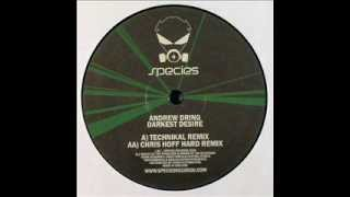 Andrew Dring - Darkest Desire (Technikal Remix)