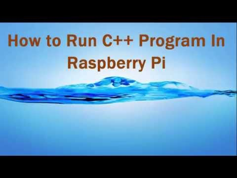 How to Run C++ Program in Raspberry Pi Board