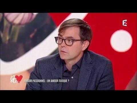 Lamour Passionnel Est Il Malsain Youtube