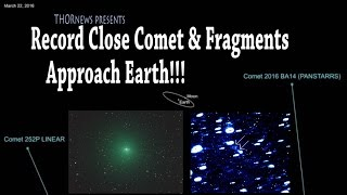 comet fragments approach earth 3rd 5th closest comets in history ba14 252p