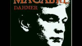 Watch Macabre Dahmers Dead video