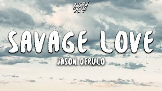Jason Derulo - Savage Love (Lyrics)