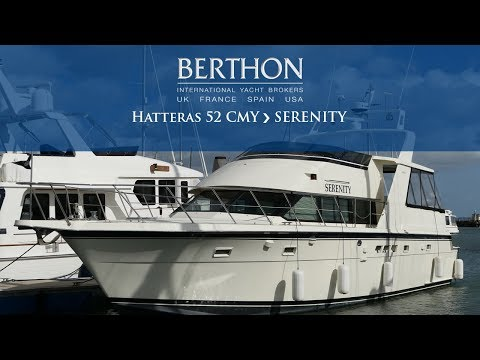 Hatteras 52 CMY (SERENITY) - Yacht for Sale - Berthon International Yacht Brokers
