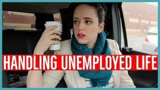 HANDLING UNEMPLOYED LIFE - Ways To Handle Unemployment
