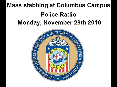 (Police Radio) Mass Stabbing at Columbus Campus, Ohio  - November 28, 2016