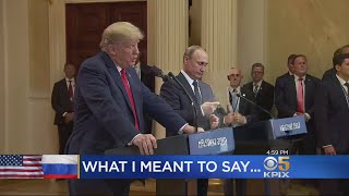 President Trump Claims He Misspoke About Russian Election Interference During Press Conference With
