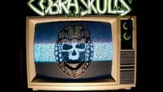 The Cobra Skulls - Faith is a Cobra