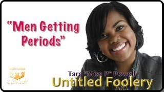 "@Misstp90 ""Men Getting Periods"" ""Untitled Foolery"" #10"