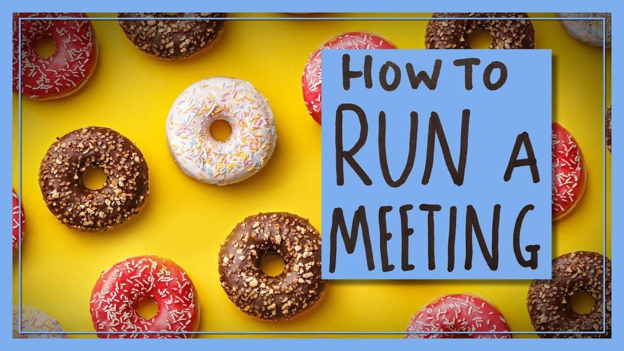 How to Effectively Run a Meeting