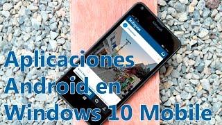 (Ha sido cancelado Project Astoria) Instala aplicaciones Android en Windows 10 Mobile