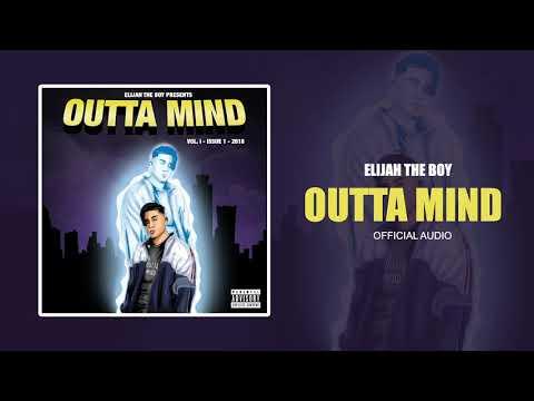 Elijah The Boy - Outta Mind (Official Audio)