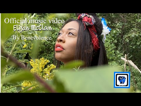 Official Music Video Elijah McClain by Benevolence