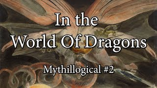 In the World of Dragons - Mythillogical