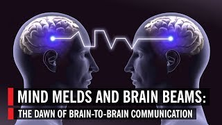 Mind Melds and Brain Beams: The Dawn of Brain-to-Brain Communication