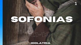 Pregação Sofonias 1.1-13 - Idolatria
