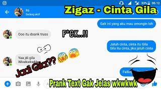 Video Gak Jelas Kan.??  😁 Prank Text Pake Lagu Zigaz - Cinta Gila download MP3, 3GP, MP4, WEBM, AVI, FLV Oktober 2018