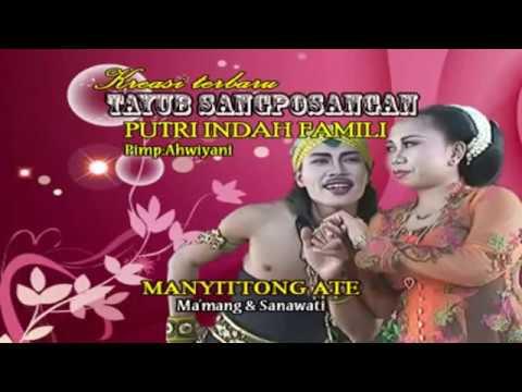 SANGPOSANG INDAH FAMILI VERSI TAYUB MADURA  - MANYITTONG ATE - MAKMANG FEAT SANAWATI