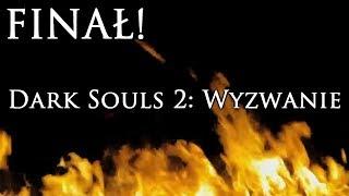 Dark Souls 2: Wyzwanie - WIELKI FINAŁ SERII (zapowiedź)