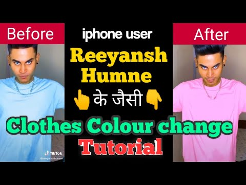 Reeyansh Humne Clothes Colour Changing Tutorial ( IOS )  Clothes Colour Change Tutorial In Hindi