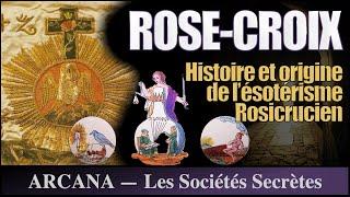 Les mystères de la Rose-Croix - Les Sociétés Secrètes