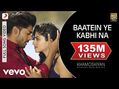 baatein-ye-kabhi-na-full-video---khamoshiyan|arijit-singh|ali-fazal,-sapna|jeet-gannguli