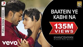 Baatein Ye Kabhi Na - Khamoshiyan | New Full Song Video | Arijit