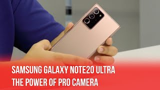 The Power of Samsung Galaxy Note20 Ultra Pro Camera!